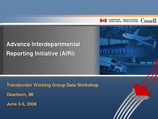 Advance Interdepartmental Reporting Initiative (AIRI)