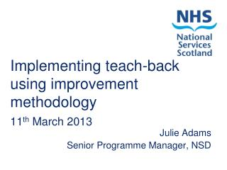 Implementing teach-back using improvement methodology  11 th  March 2013