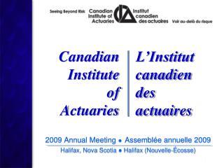 2009 Annual Meeting  ● Assemblée annuelle  2009 Halifax, Nova Scotia ● Halifax (Nouvelle- Écosse )