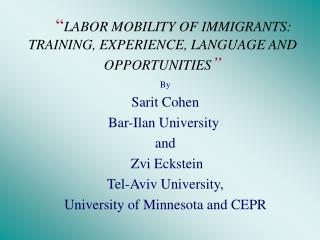 """ LABOR MOBILITY OF IMMIGRANTS: TRAINING, EXPERIENCE, LANGUAGE AND OPPORTUNITIES """