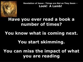 Revelation of Jesus– Things are Not as They Seem –  Look!  A Lamb!