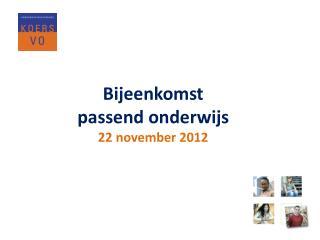 Bijeenkomst  passend onderwijs 22 november 2012