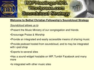 Welcome to Bethel Christian Fellowship�s Soundcloud Strategy