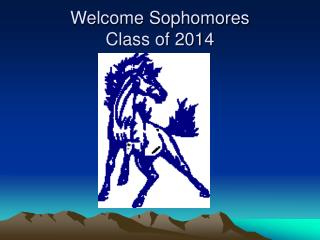 Welcome Sophomores Class of 2014
