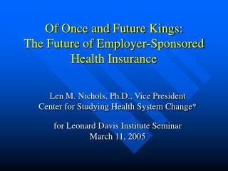 Of Once and Future Kings: The Future of Employer-Sponsored Health Insurance