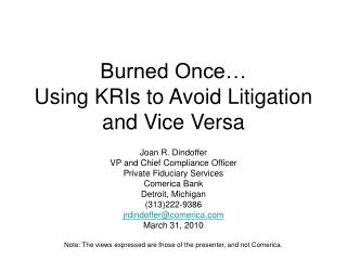 Burned Once… Using KRIs to Avoid Litigation and Vice Versa