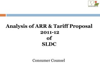 Analysis of ARR & Tariff Proposal   2011-12  of  SLDC