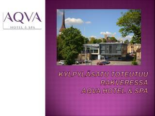 Kylpyläsatu toteutuu Rakveressa AQVA HOTEL & SPA