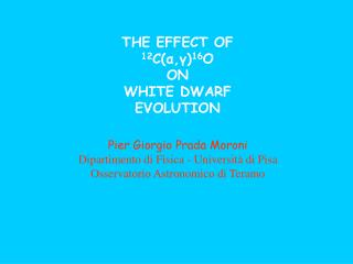 THE EFFECT OF  12 C( α , γ ) 16 O  ON WHITE DWARF  EVOLUTION
