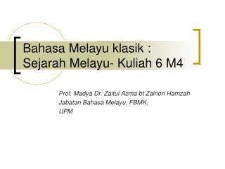 Bahasa Melayu klasik : Sejarah Melayu- Kuliah 6 M4