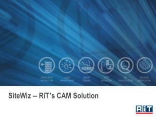 SiteWiz  –  RiT ' s CAM Solution