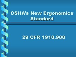 OSHA�s New Ergonomics Standard