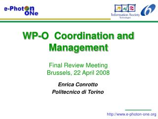 WP-O  Coordination and Management  Final Review Meeting Brussels, 22 April 2008