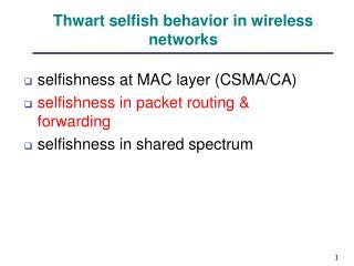 Thwart selfish behavior in wireless networks