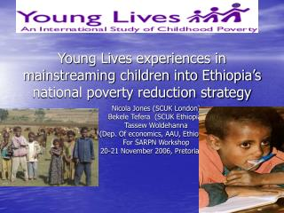 Young Lives experiences in mainstreaming children into Ethiopia s national poverty reduction strategy