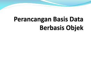 Perancangan Basis Data  Berbasis Objek