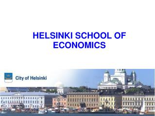 HELSINKI SCHOOL OF  ECONOMICS