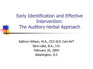 Early Identification and Effective Intervention:   The Auditory-Verbal Approach