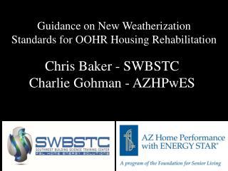 Chris Baker - SWBSTC Charlie Gohman - AZHPwES