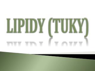 Lipidy (Tuky)