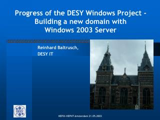 Progress of the DESY Windows Project - Building a new domain with  Windows 2003 Server