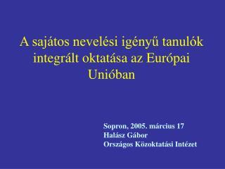 A sajátos nevelési igényű tanulók integrált oktatása az Európai  U nióban