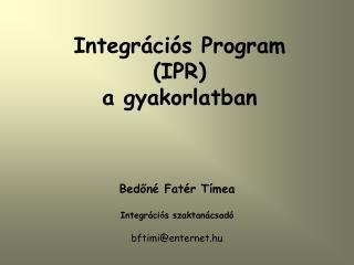 Integrációs Program (IPR)  a gyakorlatban