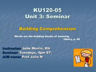 KU120-05 Unit 3: Seminar Building Comprehension