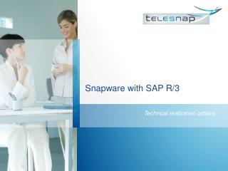 Snapware with SAP R/3