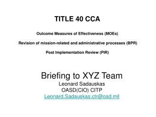 Briefing to XYZ Team Leonard Sadauskas OASD(CIO) CITP Leonard.Sadauskas.ctr@osd.mil