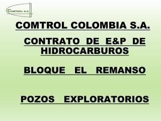 CONTRATO  DE  E&P  DE HIDROCARBUROS BLOQUE   EL   REMANSO POZOS   EXPLORATORIOS