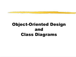 Object-Oriented Design and Class Diagrams