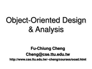 Object-Oriented Design  & Analysis