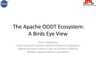 The Apache OODT Ecosystem:  A Birds Eye View