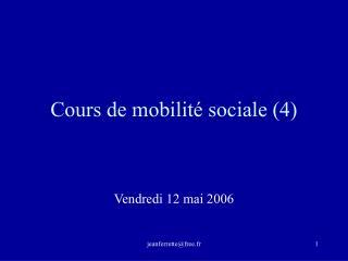 Cours de mobilit  sociale 4