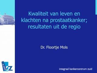Kwaliteit van leven en klachten na prostaatkanker; resultaten uit de regio