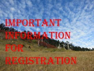 IMPORTANT INFORMATION FOR REGISTRATION