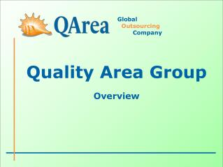 Quality Area Group Overview
