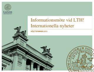 Informationsm�te  vid LTH! Internationella  nyheter