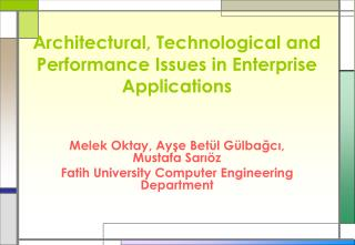 Architectural, Technological and Performance Issues in Enterprise Applications