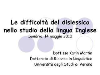 Le difficoltà del dislessico nello studio della lingua Inglese Sondrio, 14 maggio 2010