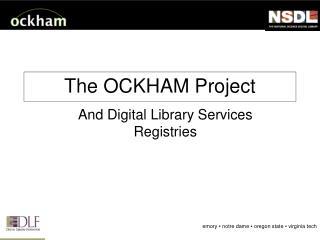 The OCKHAM Project