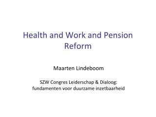 Health and Work and Pension Reform