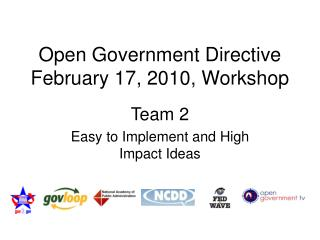 Open Government Directive February 17, 2010, Workshop