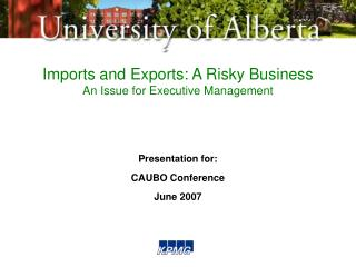Imports and Exports: A Risky Business An Issue for Executive Management