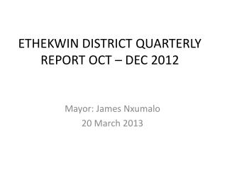 ETHEKWIN DISTRICT QUARTERLY REPORT OCT � DEC  2012