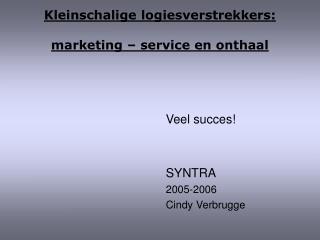 Kleinschalige logiesverstrekkers: marketing – service en onthaal