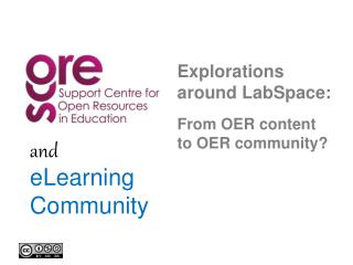 Explorations around LabSpace:  From OER content  to OER community?