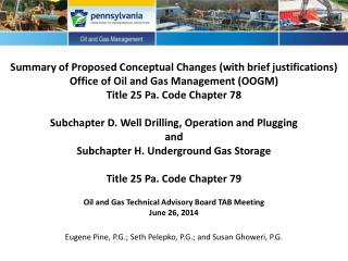Introduction II.	Title 25 Pa. Code Chapter 78 Subchapter D (Subsurface Activities Section)