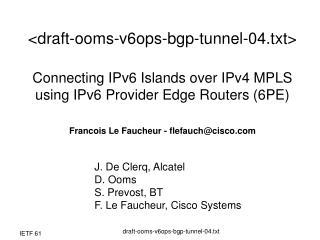 J. De Clerq, Alcatel D. Ooms S. Prevost, BT F. Le Faucheur, Cisco Systems